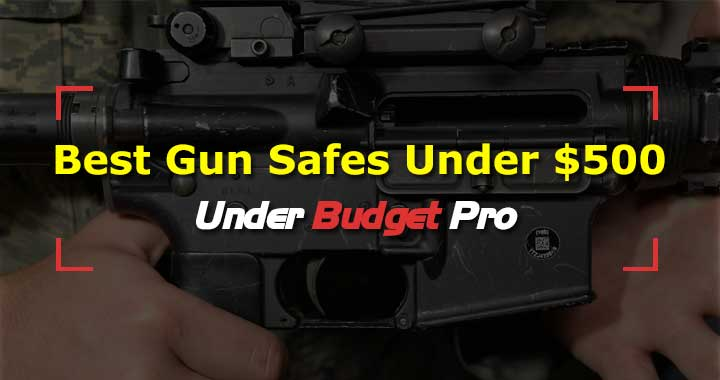 Best Gun Safe Under 500 Reviews Top Picks 2019