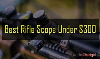 Best Rifle Scope under $300